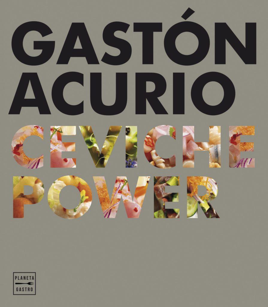 Ceviche Power, Gastón Acurio