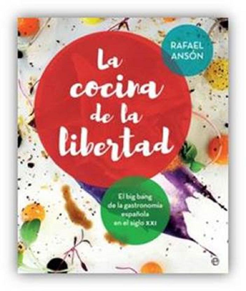 Rafael Ansón publica La Cocina de la Libertad, sobre el nuevo concepto de gastronomía en España